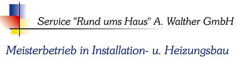 Service Rund ums Haus A. Walther GmbH - Installation- und Heizungsbau in Coswig